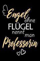 Engel Ohne Fl�gel Nennt Man Professorin: A5 Punkteraster - Notebook - Notizbuch - Taschenbuch - Journal - Tagebuch - Ein lustiges Geschenk f�r Freunde