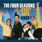 Four Seasons - Jersey Boys 4 Ever..