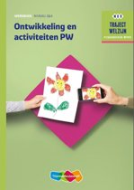 Traject Welzijn - Ontwikkeling en activiteiten PW Niveau 3 & 4 Werkboek