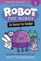 Robot the Robot Is Here to Help!