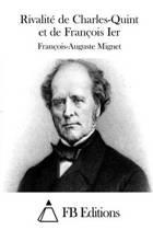 Rivalit de Charles-Quint Et de Fran ois Ier