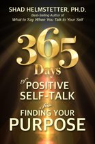 365 Days of Positive Self-Talk for Finding Your Purpose