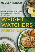 Weight watchers freestyle: Easy e delicious Ww Smart points recipes for rapid weight loss and 28 days meal plan