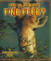 How Do Animals Find Food? - The Science of Living Things