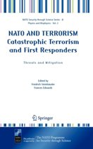 NATO AND TERRORISM Catastrophic Terrorism and First Responders