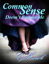 Common Sense Doesn't Become Me