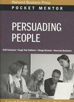 Pocket Mentor Series: Persuading People