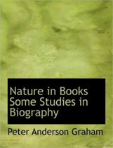 Nature in Books Some Studies in Biography