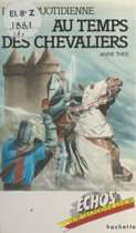 La vie quotidienne au temps des chevaliers