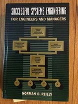 Successful Systems Engineering for Engineers and Managers