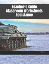Teacher's Guide Classroom Worksheets Resistance