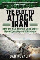The Plot to Attack Iran