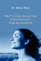 Nlp 3 and Quantum Psychology for Beginners