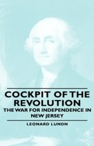 Cockpit Of The Revolution - The War For Independence In New Jersey