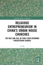 Religious Entrepreneurism in China's Urban House Churches