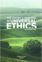 The Theory & Practice of Universal Ethics the Noahide Laws