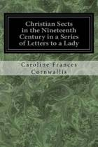Christian Sects in the Nineteenth Century in a Series of Letters to a Lady
