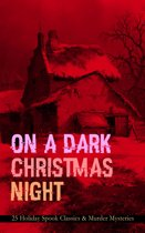 ON A DARK CHRISTMAS NIGHT – 25 Holiday Spook Classics & Murder Mysteries