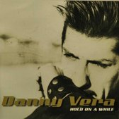 CD cover van Hold On A While van Danny Vera