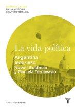 La vida política. Argentina (1808-1830)