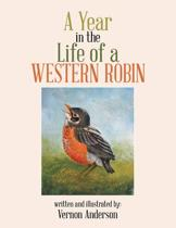 A Year in the Life of a Western Robin