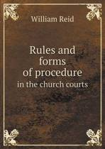 Rules and Forms of Procedure in the Church Courts
