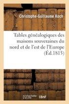 Tables G�n�alogiques Des Maisons Souveraines Du Nord Et de l'Est de l'Europe