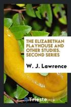 The Elizabethan Playhouse and Other Studies