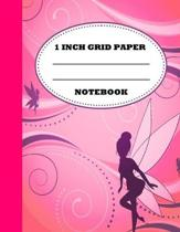 1 Inch Grid Paper Notebook: Graph Paper Notebook. 1 Inch Graph Paper. Grid Paper Journal 8.5x11 in. Fairy
