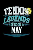 Tennis Legends Are Born In May: Tennis Journal 6x9 Notebook Personalized Gift For Birthdays In May