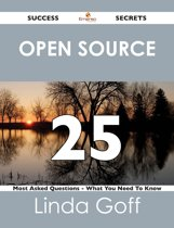 Open Source 25 Success Secrets - 25 Most Asked Questions On Open Source - What You Need To Know