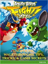 Angry Birds Fight! Unofficial Walkthroughs, Tips, Tricks, & Game Secrets