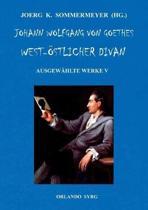 Johann Wolfgang von Goethes West- stlicher Divan, Hermann und Dorothea