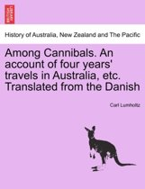 Among Cannibals. an Account of Four Years' Travels in Australia, Etc. Translated from the Danish