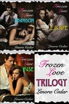 Frozen Love Trilogy: Abandon, Escape, Ruse