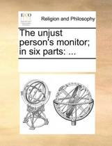 The Unjust Person's Monitor; In Six Parts