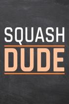 Squash Dude: Squash Notebook, Planner or Journal - Size 6 x 9 - 110 Dotted Pages - Office Equipment, Supplies -Funny Squash Gift Id
