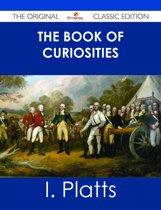 The Book of Curiosities - The Original Classic Edition