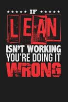 If Lean Isn't Working You're Doing It Wrong