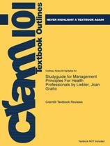 Studyguide for Management Principles for Health Professionals by Liebler, Joan Gratto
