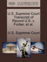 U.S. Supreme Court Transcript of Record U.S. V. Fortier, et al.