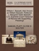 William I. Bassett, Also Known as William Bassett, Petitioner, V. Margaret Helen Bassett. U.S. Supreme Court Transcript of Record with Supporting Pleadings