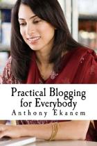 Practical Blogging for Everybody