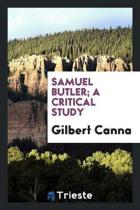 Samuel Butler; A Critical Study