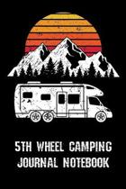 5th Wheel Camping Journal Notebook: Trip Planner, Memory Book, and Expense Tracker