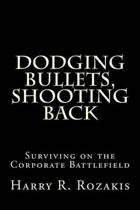 Dodging Bullets, Shooting Back