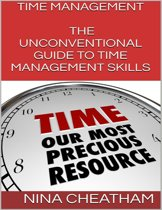 Time Management: The Unconventional Guide to Time Management Skills