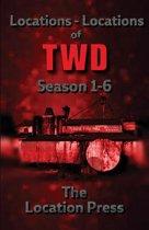 Locations-Locations of Twd Seasons 1-6