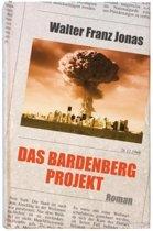 Das Bardenberg-Projekt: Roman