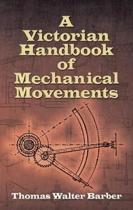 Victorian Handbook of Mechanical Movements